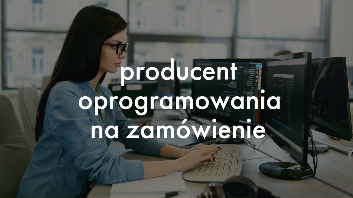 producent oprogramowania,tworzenie oprogramowania poznań,konfiguracja oprogramowania